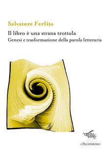 Antondemarirreguera.es Il libro è una strana trottola. Genesi e trasformazione della parola letteraria Image