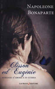 Clisson ed Eugénie. Romanzo d'amore e di guerra