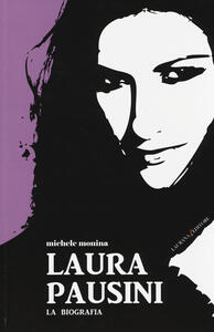 Laura Pausini. La biografia
