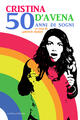 Cristina D'Avena. 50 anni di sogni