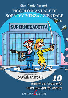 Lpgcsostenible.es Piccolo manuale di sopravvivenza aziendale. 10 lezioni per cavarsela nella giungla del lavoro Image