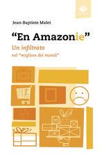 «En Amazonie». Un infiltrato nel «migliore dei mondi»