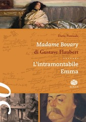 Madame Bovary di Gustave Flaubert. L'intramontabile Emma