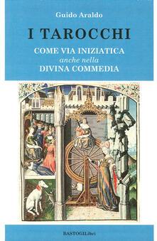 I tarocchi. Come via iniziatica anche nella Divina commedia.pdf