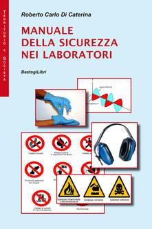Manuale della sicurezza nei laboratori.pdf