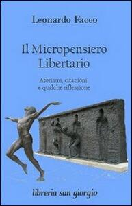 Il micropensiero libertario. Aforismi, citazioni e qualche riflessione
