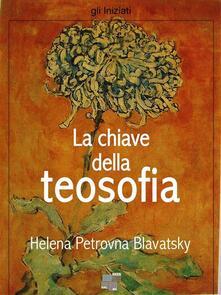 La chiave della teosofia - Helena P. Blavatsky - ebook