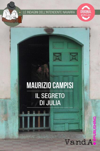 Il segreto di Julia. Le indagini dell'intendente Navarra - Maurizio Campisi - ebook