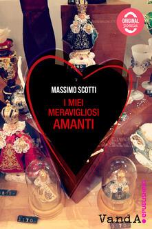 I miei meravigliosi amanti - Massimo Scotti - ebook