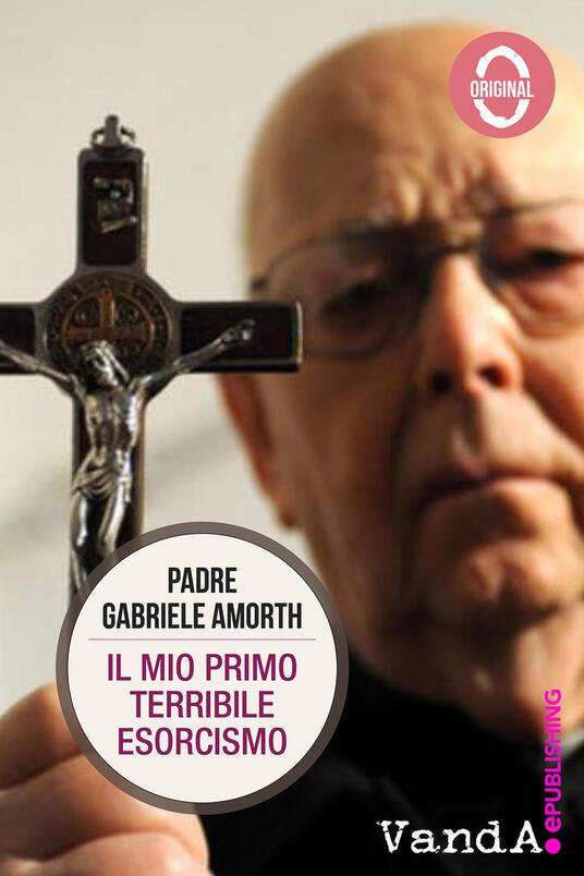 Il mio primo terribile esorcismo - Gabriele Amorth - ebook