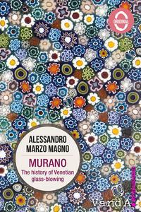 Murano. The history of venetian glass-blowing. Ediz. illustrata