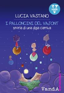 I palloncini del Vajont. Storia di una diga cattiva - Lucia Vastano - ebook