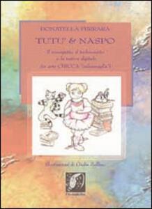 Tutù & Naspo. Il musigatto, il technoratto e la nativa digitale (in arte Chicca... «calzamaglia»)