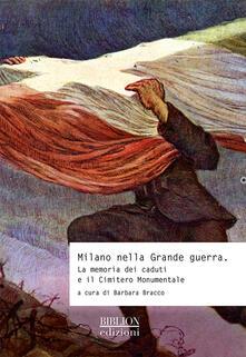 Collegiomercanzia.it Milano nella grande guerra. La memoria dei caduti e il Cimitero Monumentale Image