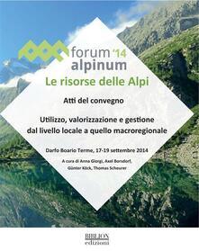 Le risorse delle Alpi.Forum Alpinum 2014. Atti del Convegno (Darfo Boario Terme, 17-19 settembre 2014) - Anna Giorgi,Axel Borsdorf,Günter Köck,Thomas Scheurer - ebook