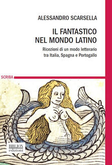 Filippodegasperi.it Il fantastico nel mondo latino. Ricezioni di un modo letterario tra Italia, Spagna e Portogallo Image