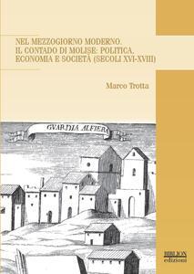 Nel Mezzogiorno moderno. Il Contado di Molise: politica, economia e società (secoli XVI-XVIII)