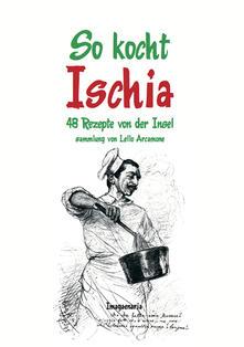 So kocht Ischia. 48 Rezepte von der Insel.pdf
