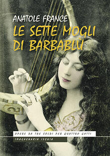 Le sette mogli di Barbablù - Anatole France - copertina