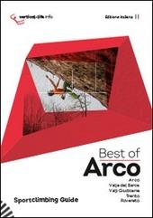 Best of Arco. Sportclimbing guide. Arrampicata sportiva ad Arco, valle del Sarca, valli giudicarie, Trento e Rovereto