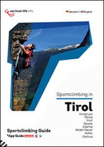 Sportclimbing in Tirol. Innsbruck, Ötztal, Imst, Reutte, Zillertal, Wilder Kaiser, Rofan, Osttirol. Con App