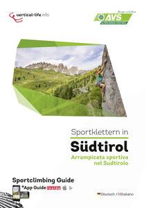 Sportklettern in Südtirol-Arrampicata sportiva nel Südtirolo. Ediz. italiana e tedesca. Con App per tablet e smartphone