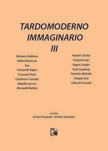 Libro Tardomoderno immaginario. Vol. 3