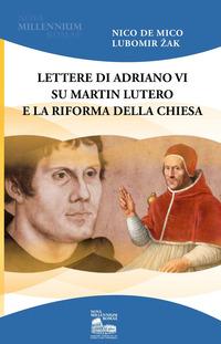 Lettere di Adriano VI su Martin Lutero e la Riforma della Chiesa - De Mico Nico Zak Lubomir - wuz.it