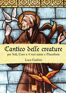 Cantico delle creature. Per soli, coro a 4 voci miste e pianoforte.pdf