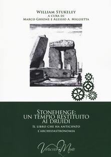 Stonehenge: un tempio restituito ai druidi. Il libro che ha anticipato l'archeoastronomia - William Stukeley - copertina