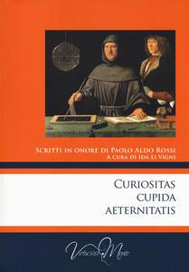 Curiositas cupida aeternitatis. Scritti in onore di Paolo Aldo Rossi - copertina
