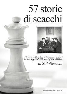 57 storie di scacchi. Il meglio in cinque anni di SoloScacchi - copertina