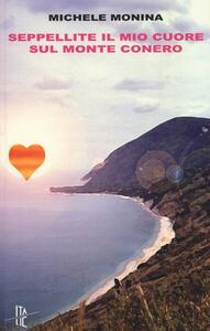 Seppellite il mio cuore sul monte Conero