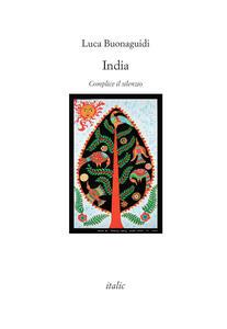 India. Complice il silenzio - Luca Buonaguidi - copertina
