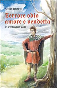 Terrore, odio, amore e vendetta nel Veneto del XIII secolo