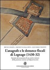 L' anagrafe e le denunce fiscali di Legnano (1430-32). Societa ed economia di un centro minore della pianura veneta nel Quattrocento