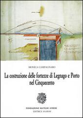 La costruzione delle fortezze di Legnano e Porto nel Cinquecento