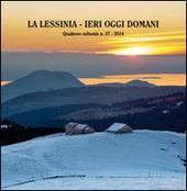 La Lessinia. Ieri, oggi, domani. Quaderno culturale. Vol. 37