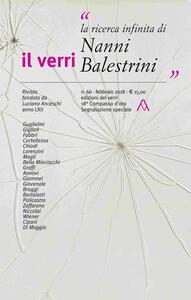 Il Verri (2018). Vol. 66: ricerca infinita di Nanni Balestrini, La.