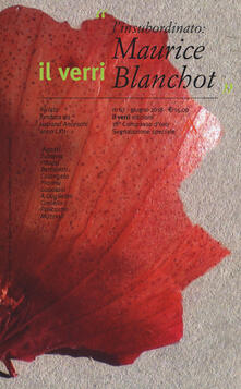 Il Verri (2018). Vol. 67: insubordinato: Maurice Blanchot, L..pdf