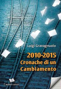 2010-2015. Cronache di un cambiamento