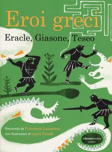 Eroi greci. Eracle, Giasone, Teseo