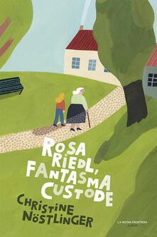 Rosa Riedl, fantasma custode - Christine Nöstlinger - copertina
