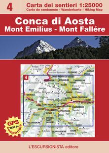 Ristorantezintonio.it Conca di Aosta. Mont Emilius, Mont Fallére. Con carta escursionistica 1:25.000 Image