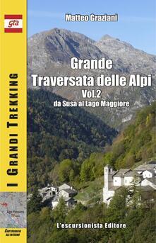 Premioquesti.it Grande traversata delle Alpi. Vol. 2: Da Susa al Lago Maggiore. Image