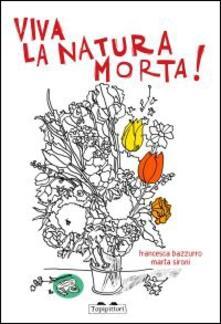 Viva la natura morta! - Marta Sironi - copertina
