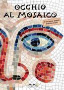 Libro Occhio al mosaico Marta Sironi Francesca Zoboli