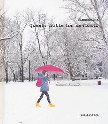 Amatigota.it Questa notte ha nevicato. Ediz. a colori Image
