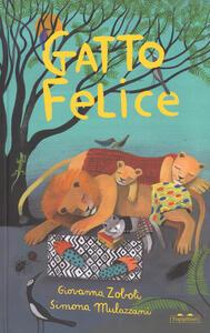 Gatto felice. Ediz. a colori - Giovanna Zoboli,Simona Mulazzani - copertina