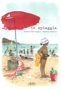 In spiaggia. Ediz. a colori - Susanna Mattiangeli - copertina